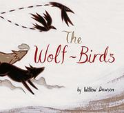 THE WOLF-BIRDS by Willow Dawson