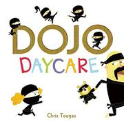 DOJO DAYCARE by Chris Tougas