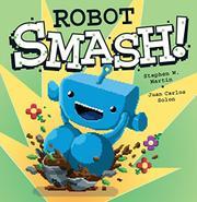 ROBOT SMASH! by Stephen W. Martin