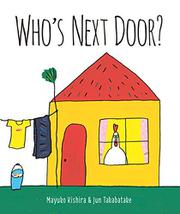 WHO'S NEXT DOOR? by Mayuko Kishira
