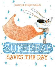 SUPERFAB SAVES THE DAY by Bérengère Delaporte