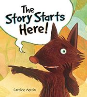 THE STORY STARTS HERE! by Caroline Merola