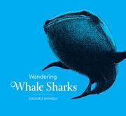 WANDERING WHALE SHARKS by Susumu Shingu