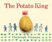 THE POTATO KING by Christoph Niemann