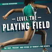 LEVEL THE PLAYING FIELD by Kristina Rutherford