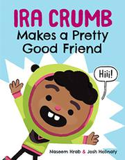 IRA CRUMB MAKES A PRETTY GOOD FRIEND by Naseem Hrab