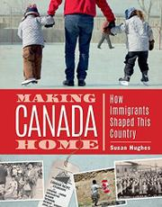 MAKING CANADA HOME by Susan Hughes