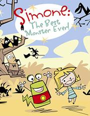 SIMONE: THE BEST MONSTER EVER! by Rémy Simard