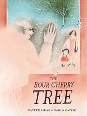 THE SOUR CHERRY TREE by Naseem Hrab