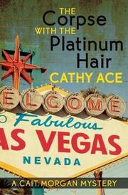 THE CORPSE WITH THE PLATINUM HAIR by Cathy Ace
