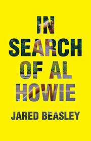 IN SEARCH OF AL HOWIE by Jared Beasley