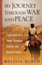 My Journey Through War and Peace by Melissa Burch