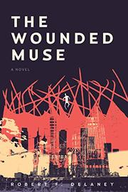 THE WOUNDED MUSE by Robert  Delaney