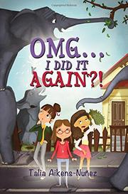 OMG... I DID IT AGAIN?! by Talia Aikens-Nuñez