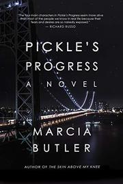 PICKLE'S PROGRESS by Marcia Butler
