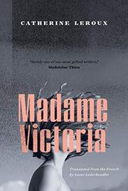 MADAME VICTORIA by Catherine Leroux