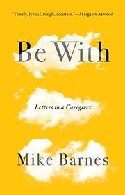 BE WITH by Mike Barnes