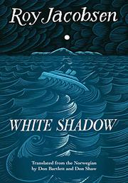 WHITE SHADOW by Roy Jacobsen