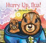 HURRY UP, ILUA! by Nola Helen Hicks