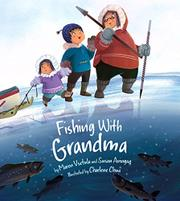 FISHING WITH GRANDMA by Susan Avingaq