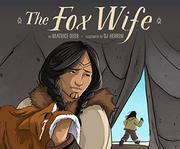 THE FOX WIFE by Beatrice Deer