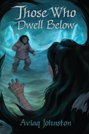 THOSE WHO DWELL BELOW by Aviaq  Johnston