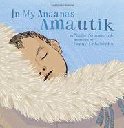 IN MY ANAANA'S AMAUTIK by Nadia Sammurtok