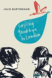 SAYING GOODBYE TO LONDON by Julie Burtinshaw