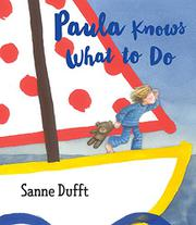 PAULA KNOWS WHAT TO DO by Sanne Dufft