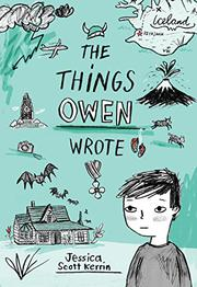 THE THINGS OWEN WROTE by Jessica Scott Kerrin