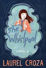 THE WHIRLPOOL by Laurel Croza