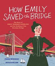 HOW EMILYSAVED THE BRIDGE by Frieda Wishinsky