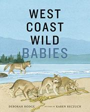 WEST COAST WILD BABIES by Deborah Hodge