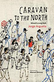 CARAVAN TO THE NORTH by Jorge Argueta