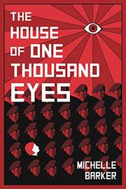 THE HOUSE OF ONE THOUSAND EYES by Michelle Barker