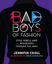 BAD BOYS OF FASHION by Jennifer Croll