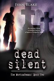 DEAD SILENT by Ivan  Blake