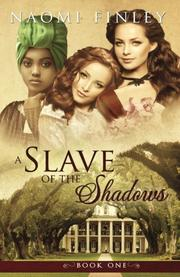 A SLAVE OF THE SHADOWS by Naomi  Finley