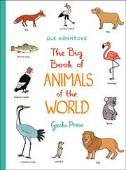 THE BIG BOOK OF ANIMALS OF THE WORLD by Ole Könnecke