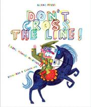DON'T CROSS THE LINE! by Isabel Minhós Martins