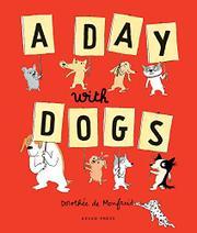 A DAY WITH DOGS by Dorothée de Monfreid
