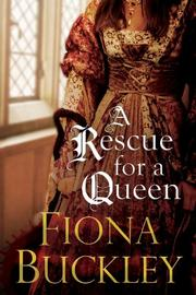 A RESCUE FOR A QUEEN by Fiona Buckley