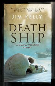 DEATH SHIP by Jim Kelly