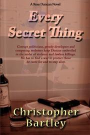 EVERY SECRET THING by Christopher Bartley