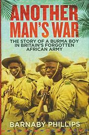ANOTHER MAN'S WAR by Barnaby Phillips