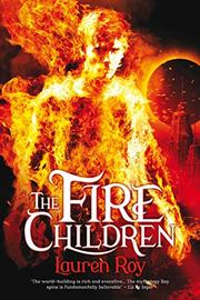 THE FIRE CHILDREN by Lauren Roy
