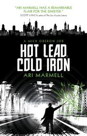 HOT LEAD, COLD IRON by Ari Marmell