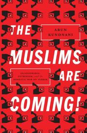 THE MUSLIMS ARE COMING! by Arun Kundnani
