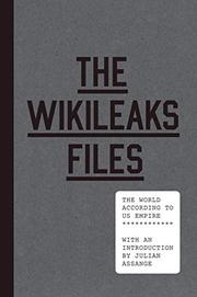 THE WIKILEAKS FILES by WikiLeaks