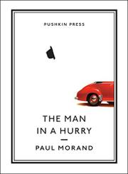 THE MAN IN A HURRY by Paul Morand